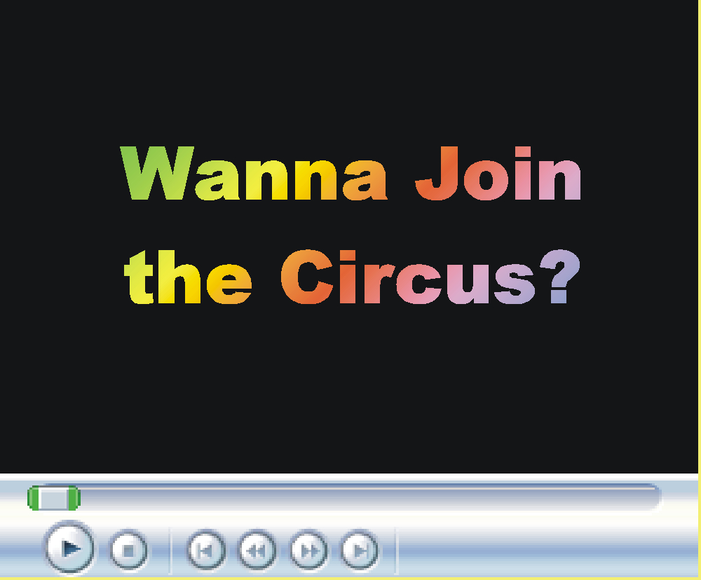 Wanna Join the Circus?